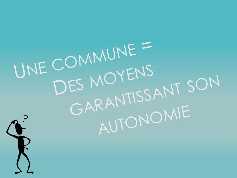Une commune = Des moyens garantissant son autonomie