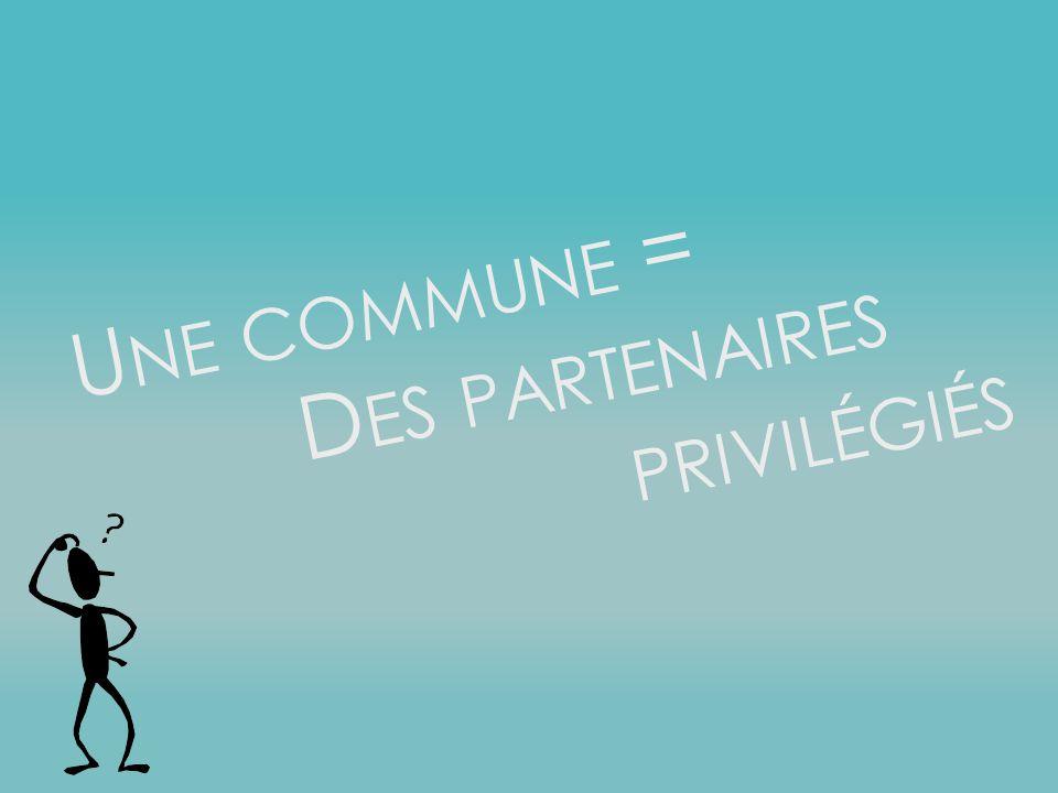 Une commune = Des partenaires privilégiés