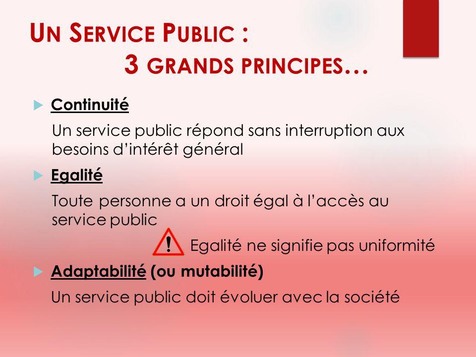 Un Service Public : 3 grands principes…