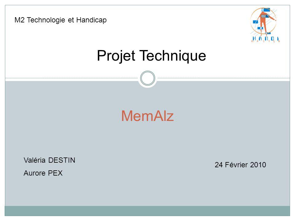 Projet Technique MemAlz M2 Technologie et Handicap Valéria DESTIN