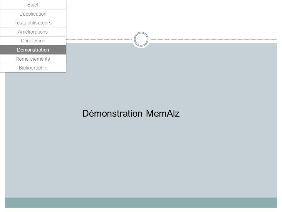 Démonstration MemAlz Sujet L'application Tests utilisateurs