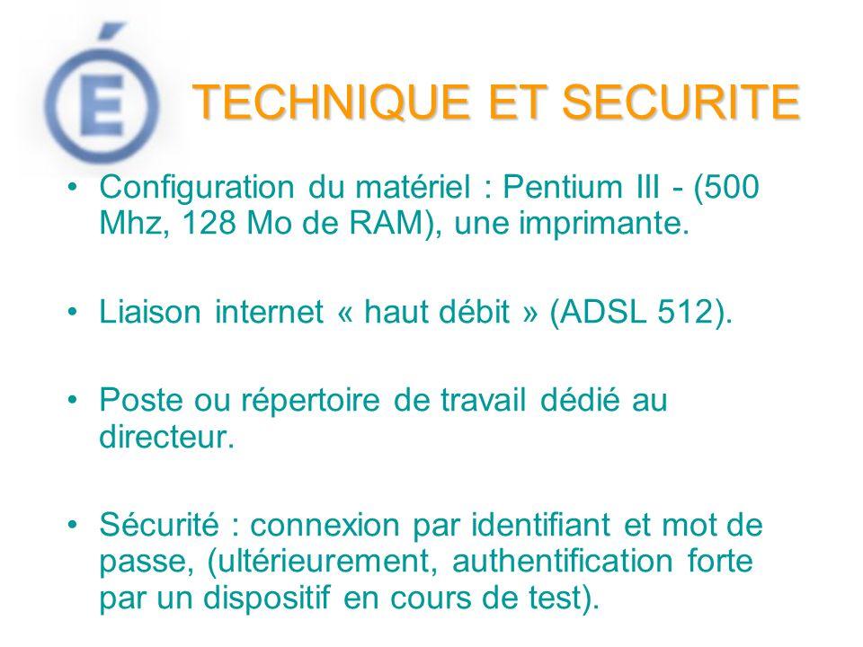 TECHNIQUE ET SECURITE Configuration du matériel : Pentium III - (500 Mhz, 128 Mo de RAM), une imprimante.