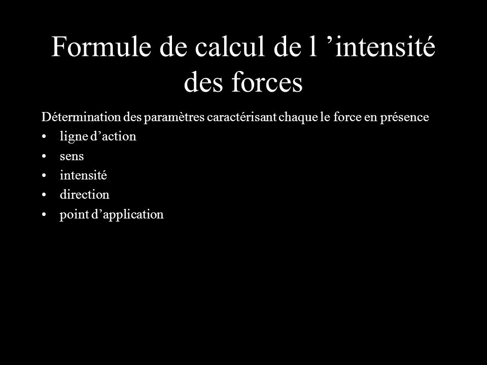 Formule de calcul de l 'intensité des forces