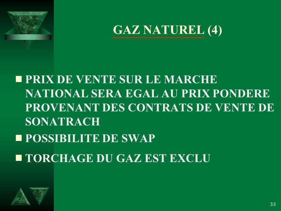 GAZ NATUREL (4) PRIX DE VENTE SUR LE MARCHE NATIONAL SERA EGAL AU PRIX PONDERE PROVENANT DES CONTRATS DE VENTE DE SONATRACH.