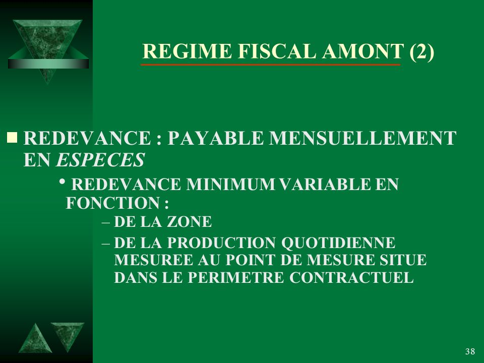 REGIME FISCAL AMONT (2) REDEVANCE : PAYABLE MENSUELLEMENT EN ESPECES