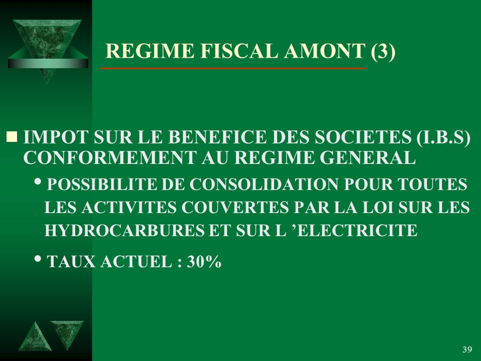 REGIME FISCAL AMONT (3) IMPOT SUR LE BENEFICE DES SOCIETES (I.B.S) CONFORMEMENT AU REGIME GENERAL.