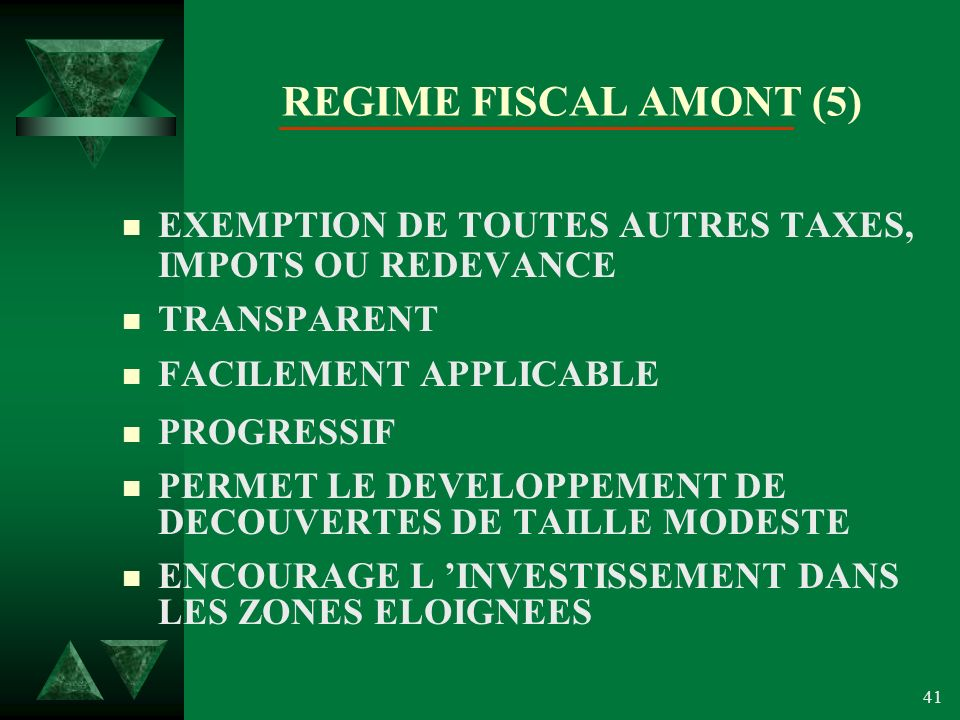 REGIME FISCAL AMONT (5) EXEMPTION DE TOUTES AUTRES TAXES, IMPOTS OU REDEVANCE. TRANSPARENT. FACILEMENT APPLICABLE.