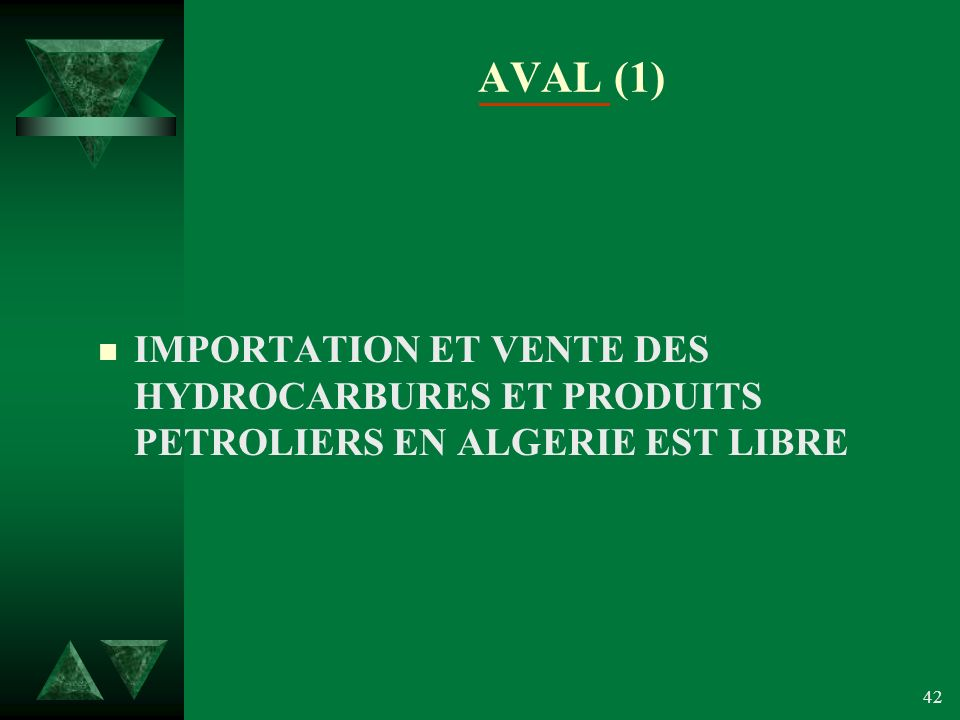 AVAL (1) IMPORTATION ET VENTE DES HYDROCARBURES ET PRODUITS PETROLIERS EN ALGERIE EST LIBRE