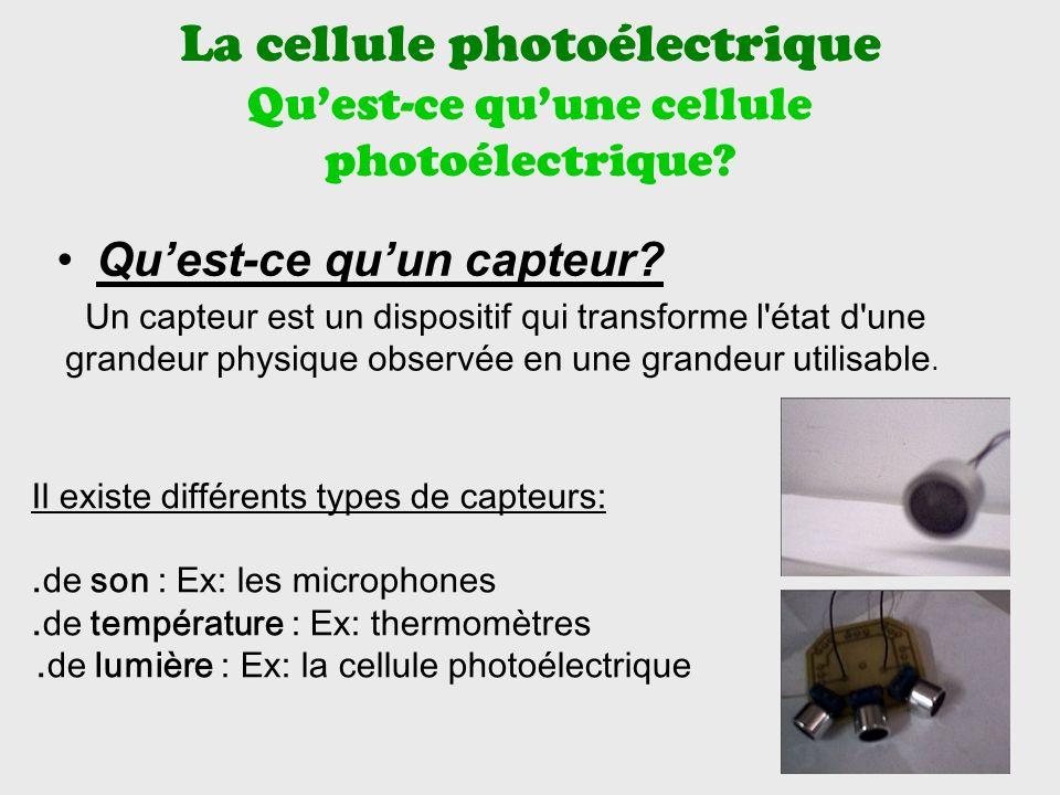 La cellule photoélectrique Qu'est-ce qu'une cellule photoélectrique