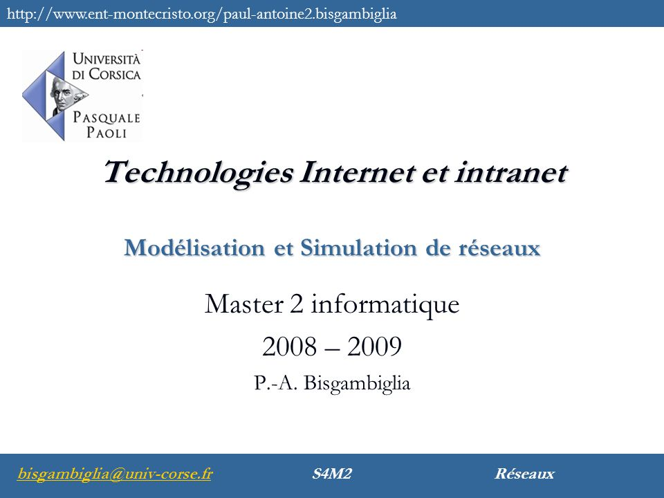 Master 2 informatique 2008 – 2009 P.-A. Bisgambiglia