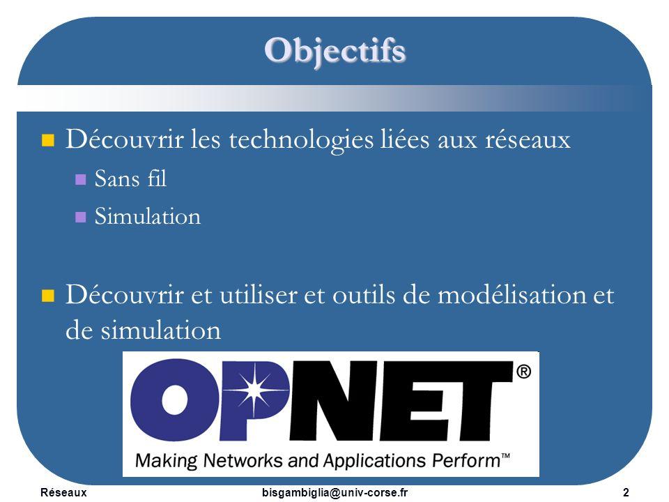 Objectifs Découvrir les technologies liées aux réseaux