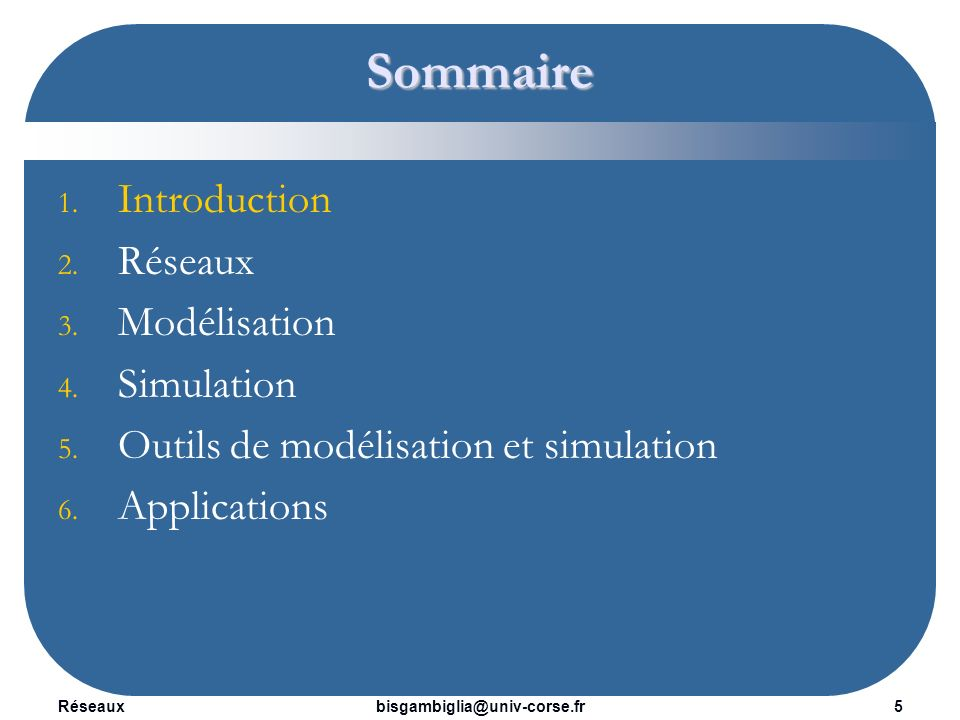 Sommaire Introduction Réseaux Modélisation Simulation