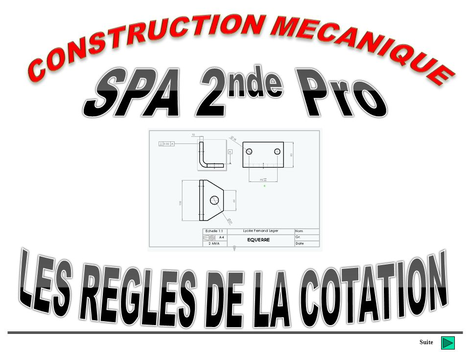 CONSTRUCTION MECANIQUE LES REGLES DE LA COTATION