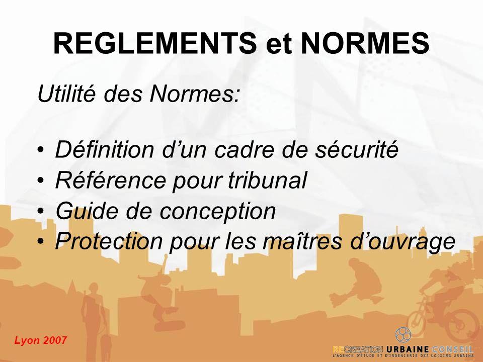 REGLEMENTS et NORMES Utilité des Normes: