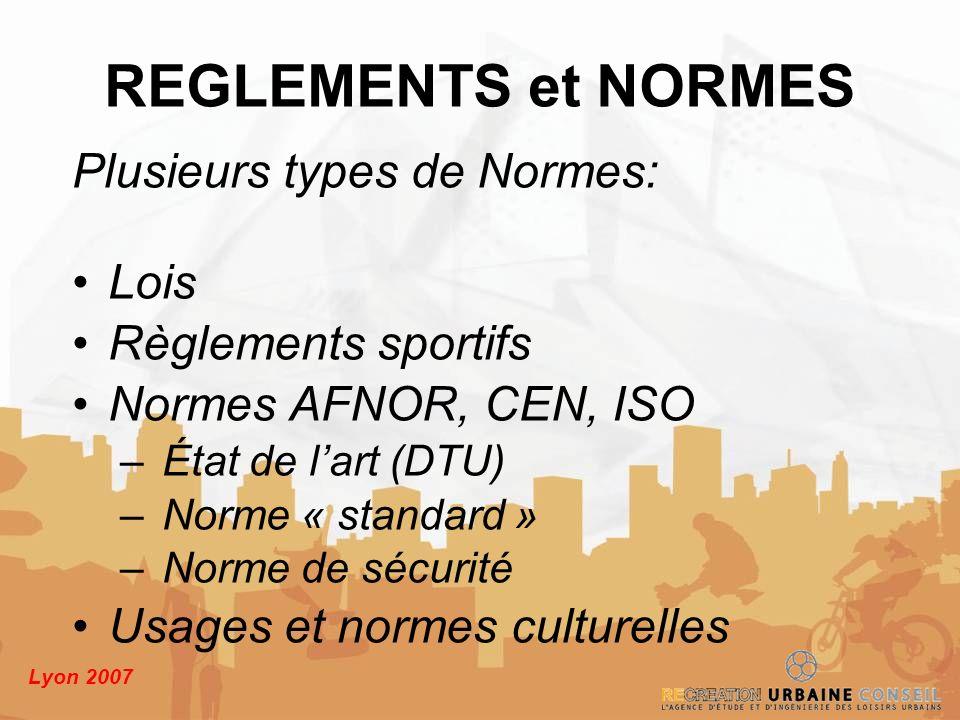 REGLEMENTS et NORMES Plusieurs types de Normes: Lois