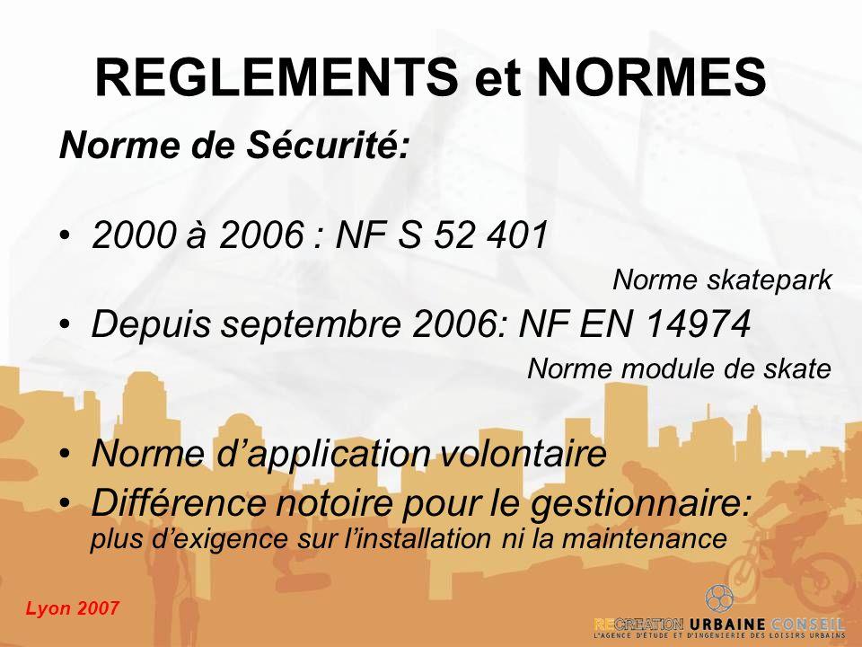 REGLEMENTS et NORMES Norme de Sécurité: 2000 à 2006 : NF S 52 401