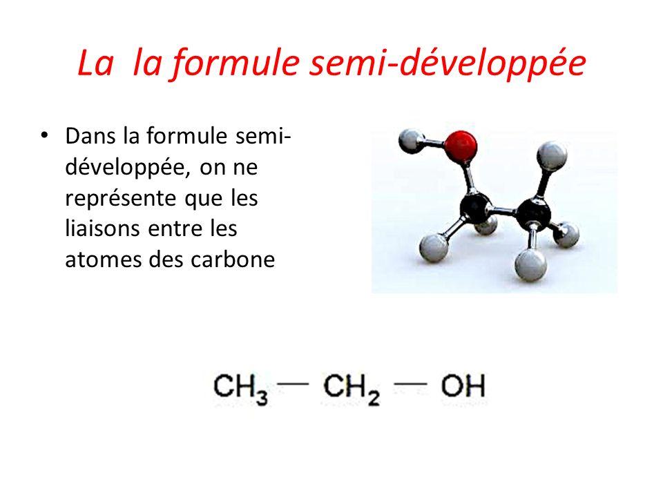 La la formule semi-développée