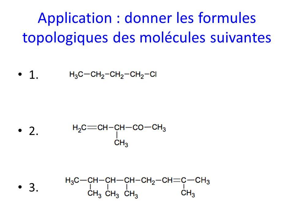 Application : donner les formules topologiques des molécules suivantes