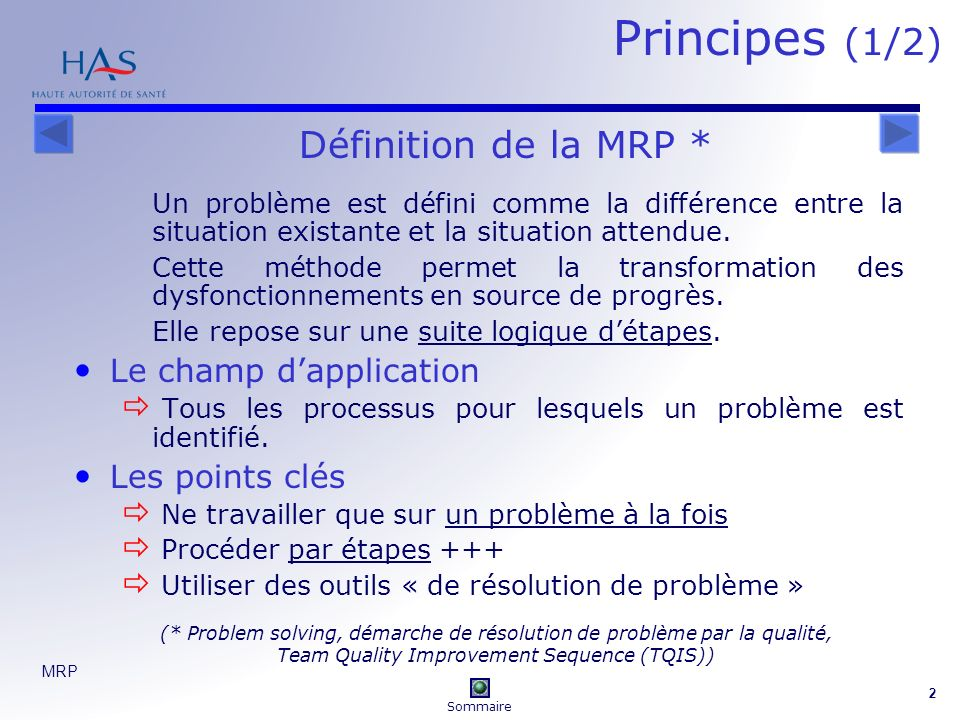 Principes (1/2) Définition de la MRP * Le champ d'application