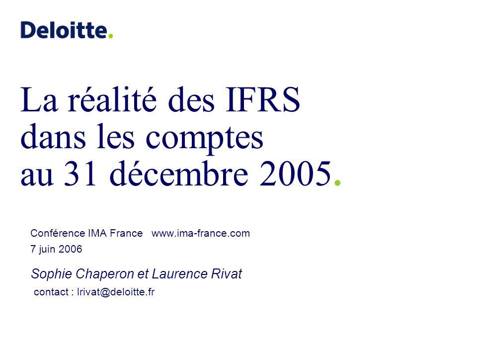 La réalité des IFRS dans les comptes au 31 décembre 2005.