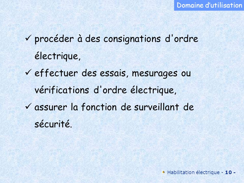 procéder à des consignations d ordre électrique,