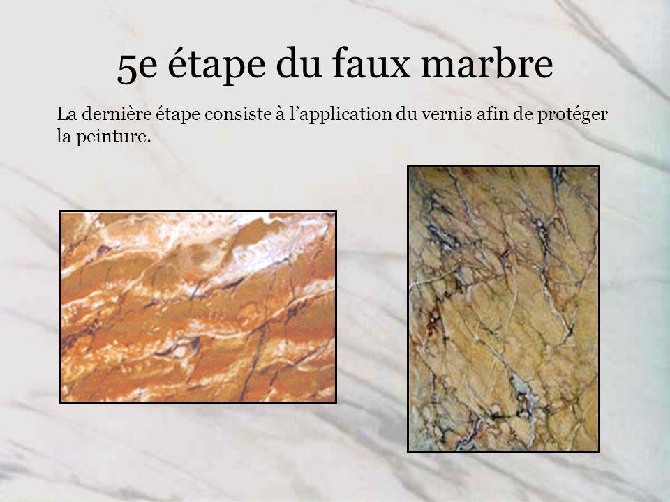 5e étape du faux marbre La dernière étape consiste à l'application du vernis afin de protéger la peinture.