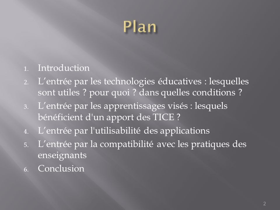 31/03/2017 Plan. Introduction. L'entrée par les technologies éducatives : lesquelles sont utiles pour quoi dans quelles conditions