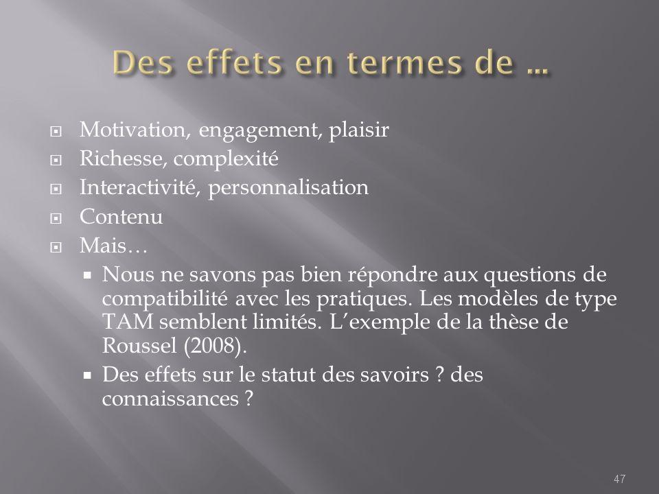 Des effets en termes de ... Motivation, engagement, plaisir