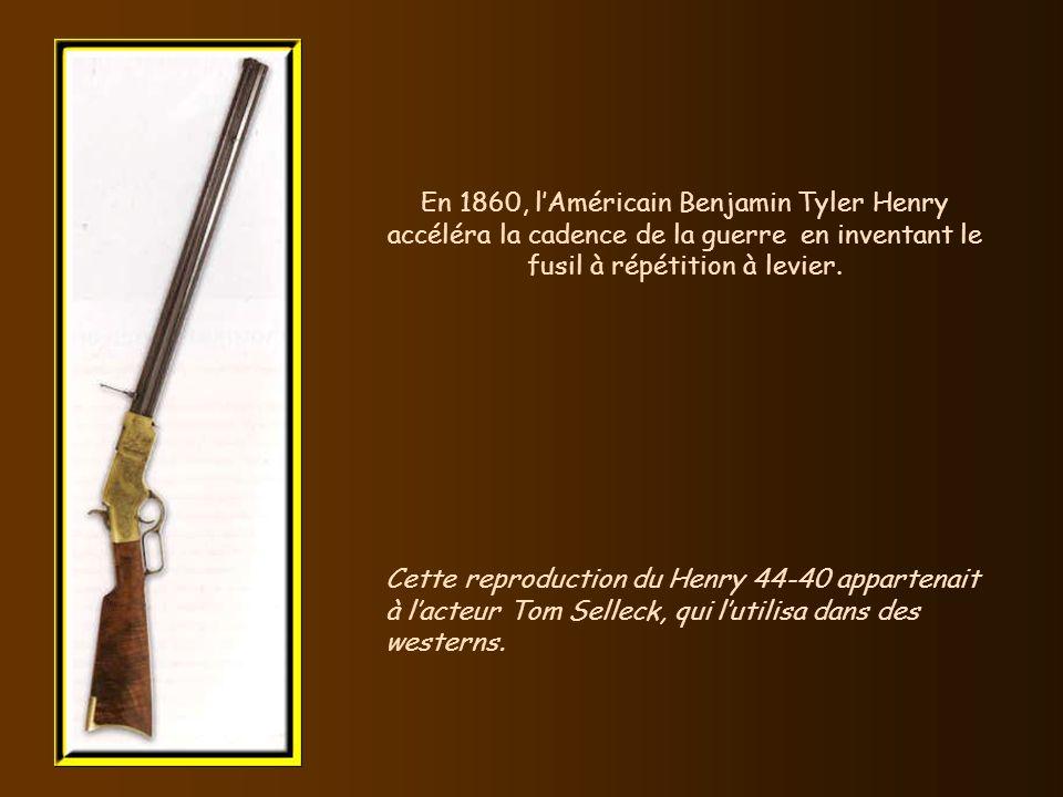 En 1860, l'Américain Benjamin Tyler Henry accéléra la cadence de la guerre en inventant le fusil à répétition à levier.