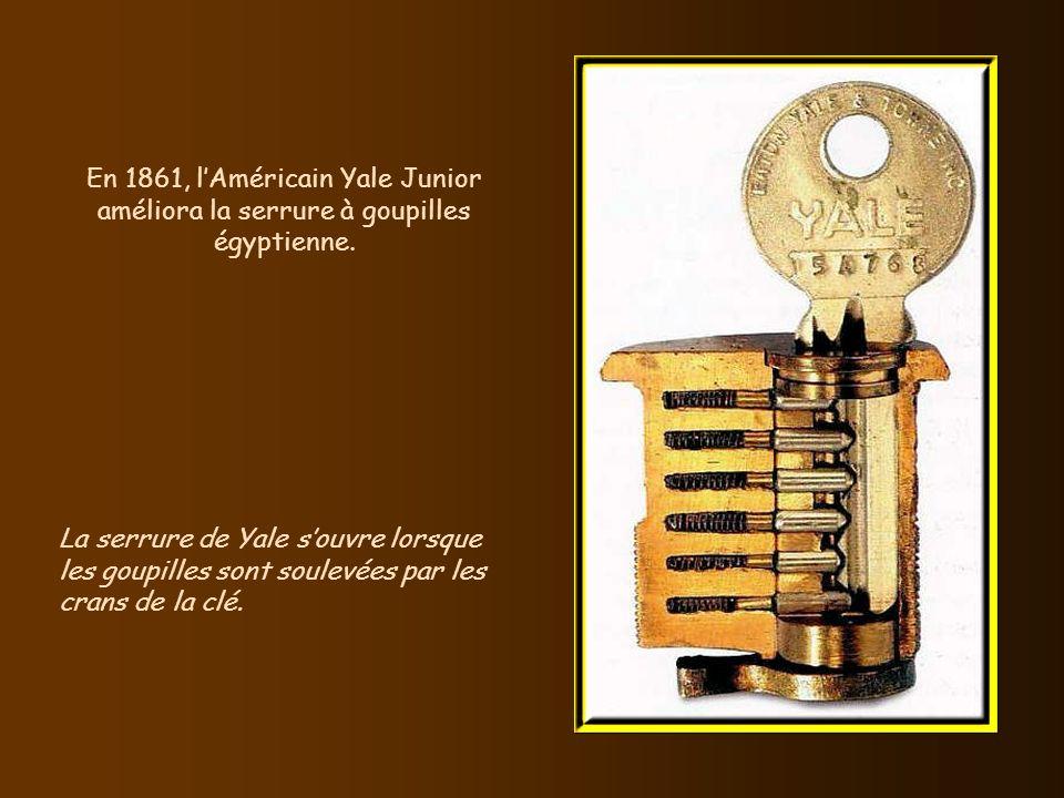 En 1861, l'Américain Yale Junior améliora la serrure à goupilles égyptienne.