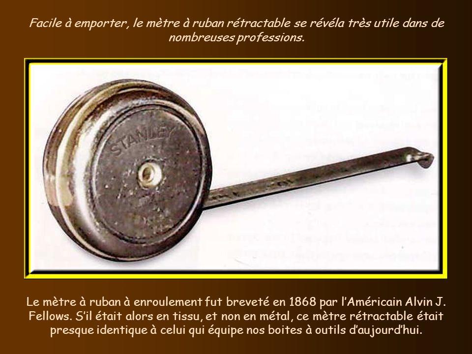 Facile à emporter, le mètre à ruban rétractable se révéla très utile dans de nombreuses professions.