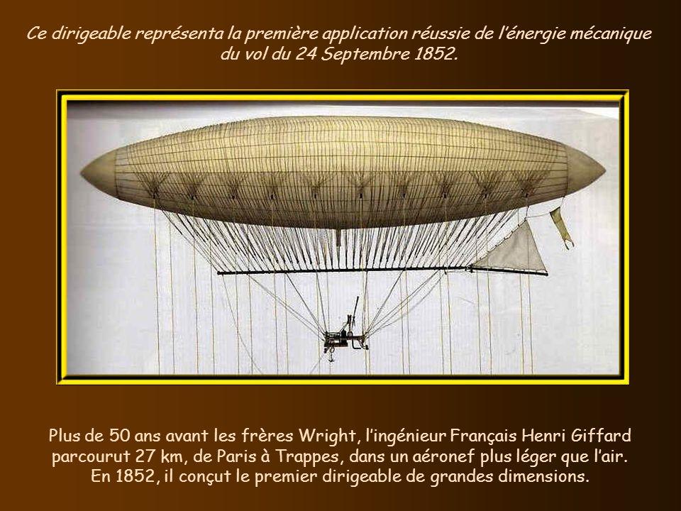 Ce dirigeable représenta la première application réussie de l'énergie mécanique du vol du 24 Septembre 1852.