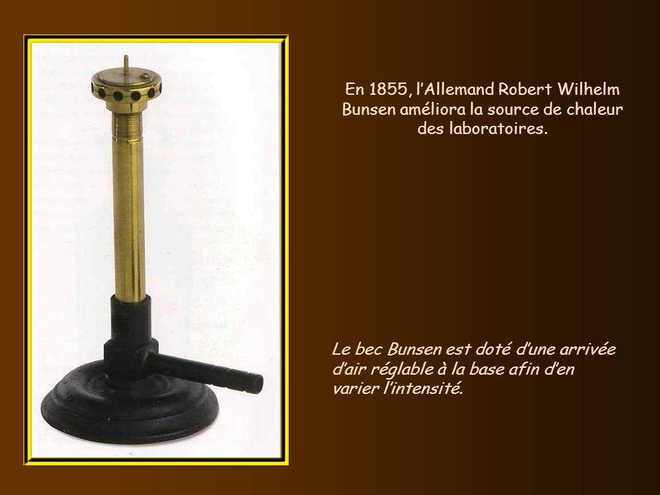 En 1855, l'Allemand Robert Wilhelm Bunsen améliora la source de chaleur des laboratoires.