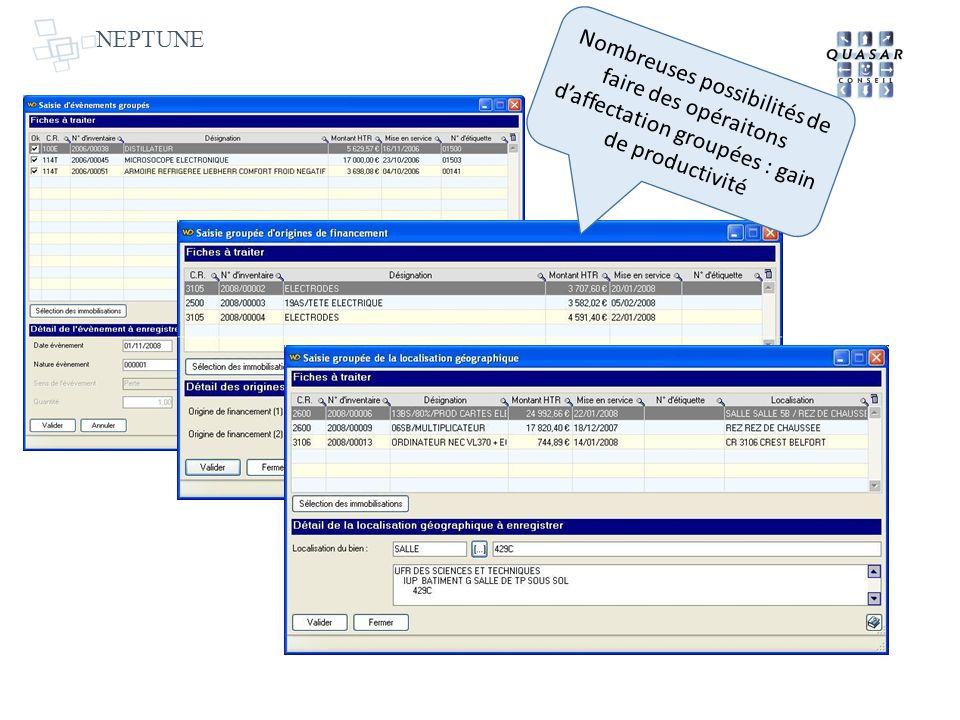 NEPTUNE Nombreuses possibilités de faire des opéraitons d'affectation groupées : gain de productivité.