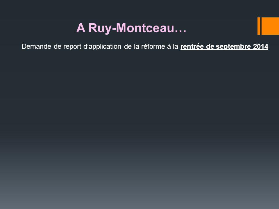 A Ruy-Montceau… Demande de report d'application de la réforme à la rentrée de septembre 2014