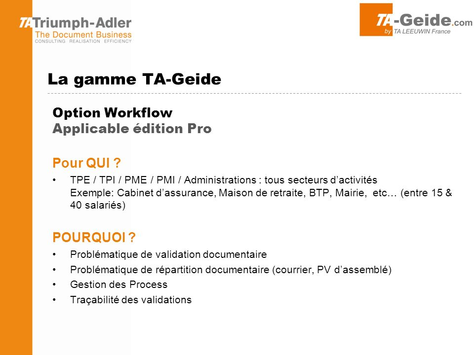 La gamme TA-Geide Option Workflow Applicable édition Pro Pour QUI