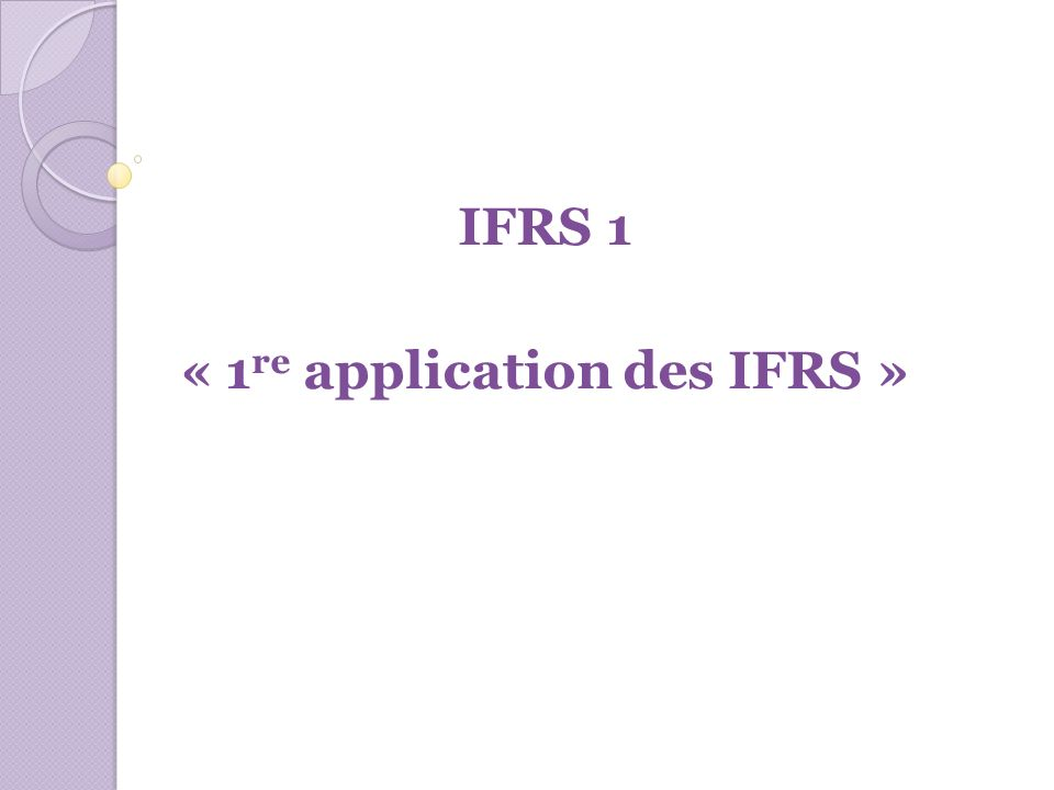 IFRS 1 « 1re application des IFRS »