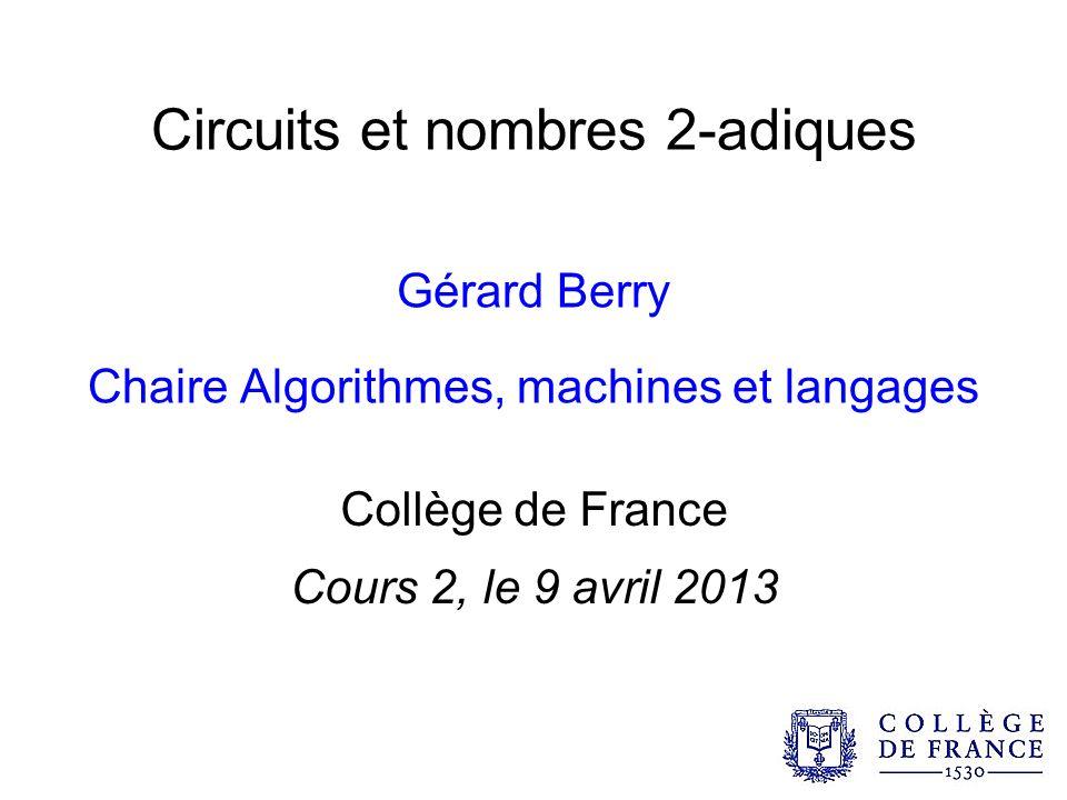 Circuits et nombres 2-adiques