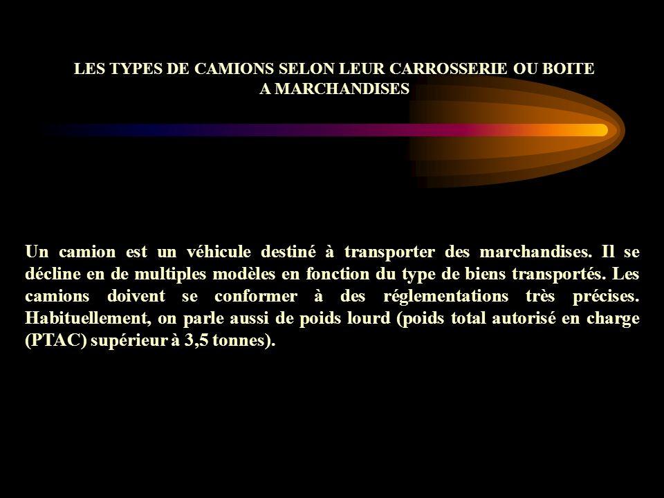 LES TYPES DE CAMIONS SELON LEUR CARROSSERIE OU BOITE A MARCHANDISES