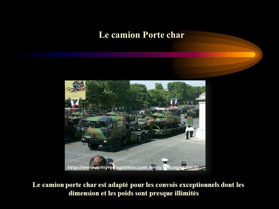 Le camion Porte char Le camion porte char est adapté pour les convois exceptionnels dont les dimension et les poids sont presque illimités.