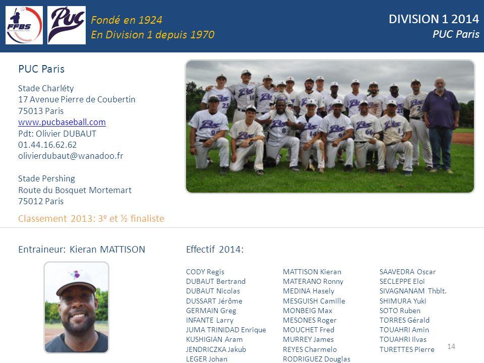 DIVISION 1 2014 Fondé en 1924 PUC Paris En Division 1 depuis 1970