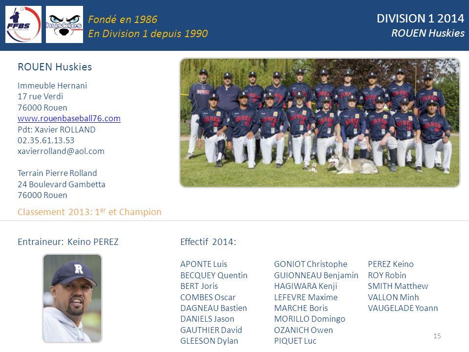 DIVISION 1 2014 Fondé en 1986 ROUEN Huskies En Division 1 depuis 1990