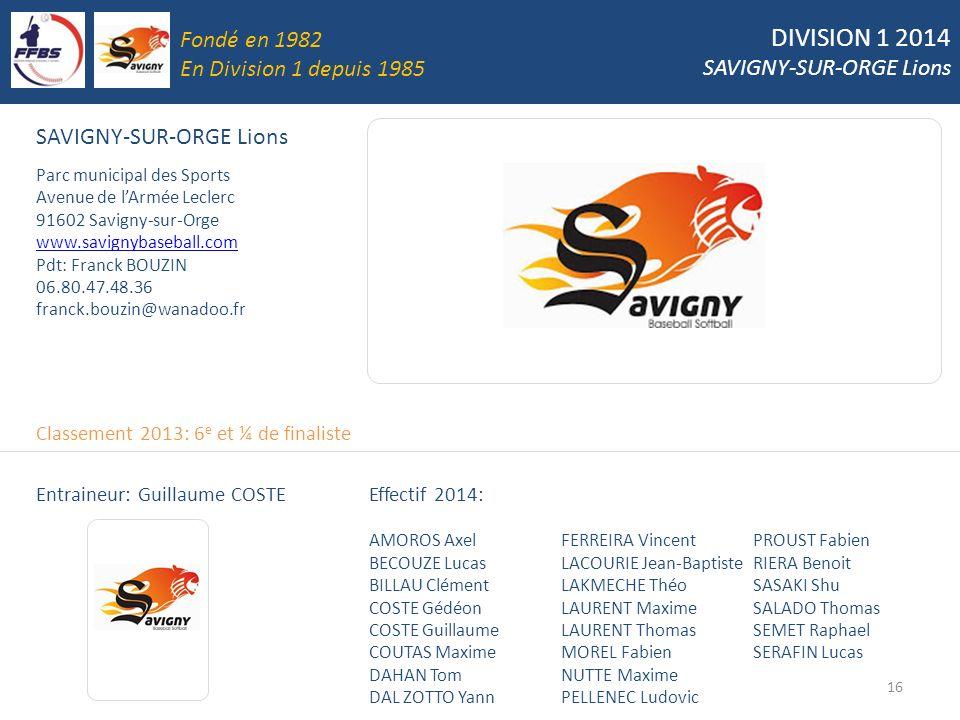 DIVISION 1 2014 Fondé en 1982 SAVIGNY-SUR-ORGE Lions