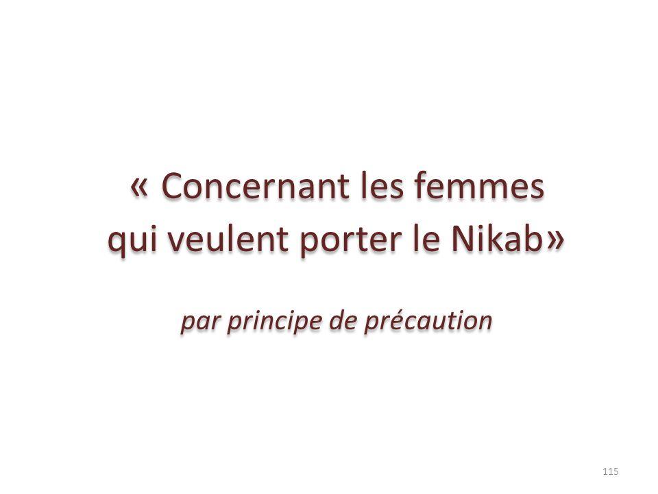 « Concernant les femmes qui veulent porter le Nikab»