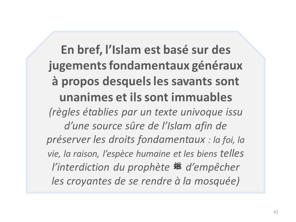 En bref, l'Islam est basé sur des jugements fondamentaux généraux