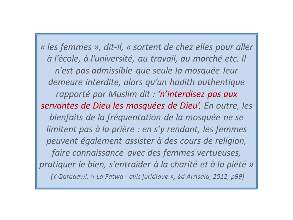 (Y Qaradawi, « La Fatwa - avis juridique », éd Arrisala, 2012, p99)