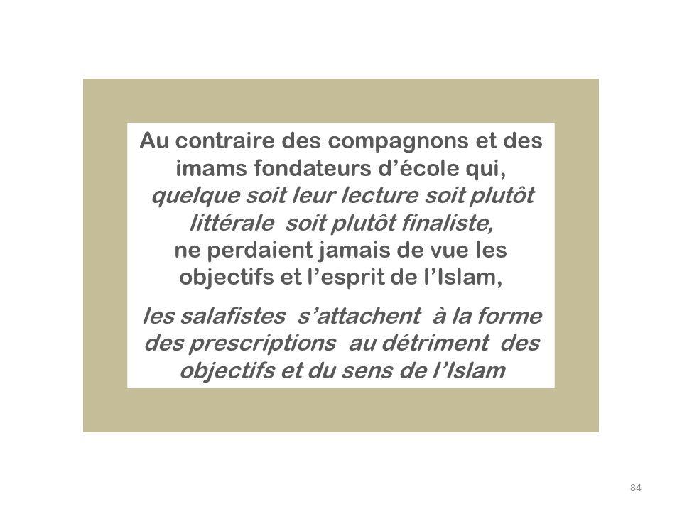 ne perdaient jamais de vue les objectifs et l'esprit de l'Islam,