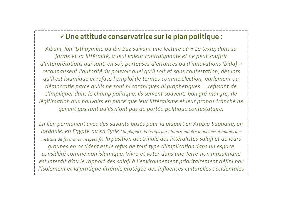Une attitude conservatrice sur le plan politique :