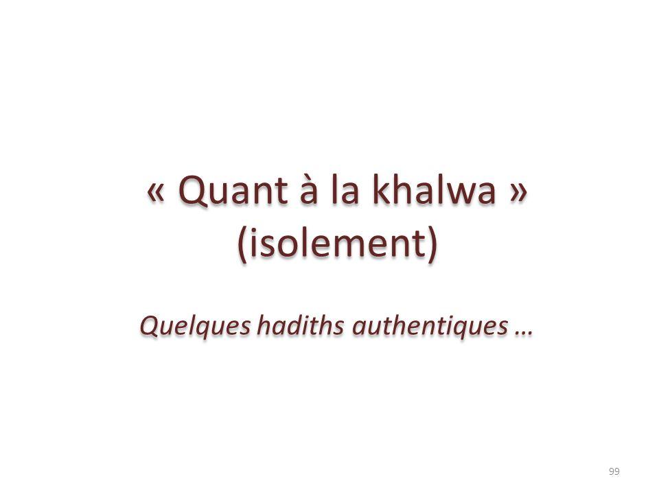 « Quant à la khalwa » (isolement)