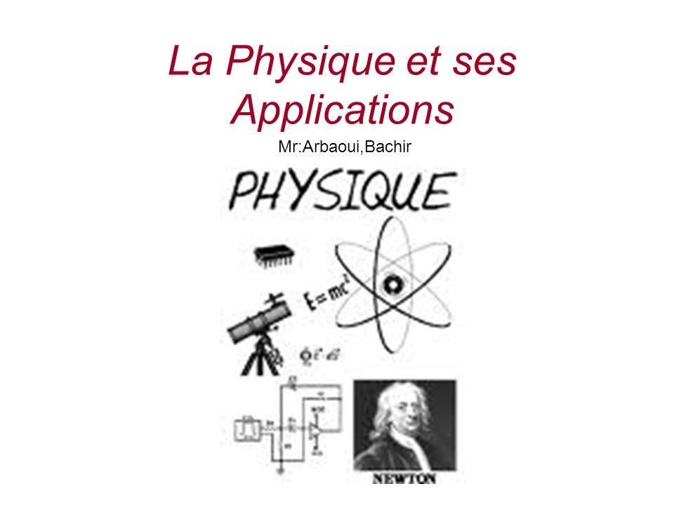 La Physique et ses Applications